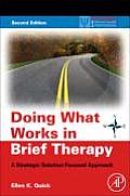 Doing What Works in Brief Therapy A Strategic Solution Focused Approach