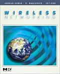 Wireless Networking (Morgan Kaufmann Series in Networking)