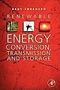 Renewable Energy Conversion, Transmission, and Storage