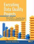 Executing Data Quality Projects Ten Steps to Quality Data & Trusted Information