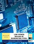 Low-Power Design of Nanometer FPGAs: Architecture and EDA (Morgan Kaufmann Series in Systems on Silicon) Cover