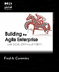 Building the Agile Enterprise: With Soa, Bpm and Mbm (Mk/Omg Press) Cover