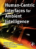 Human-Centric Interfaces for Ambient Intelligence