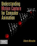 Understanding Motion Capture for Computer Animation 2nd Edition
