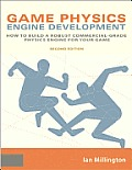 Game Physics Engine Development 2nd Edition how to build a robust commercial grade phyics engine for your game