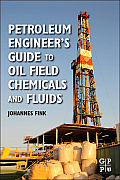 Petroleum Engineer's Guide to Oil Field Fluids