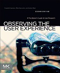 Observing the User Experience 2nd Edition A Practitioners Guide to User Research