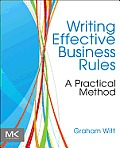 Writing Effective Business Rules: A Practical Method