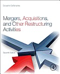 Mergers, Acquisitions, and Other Restructuring Activities: An Integrated Approach to Process, Tools, Cases, and Solutions, 7th Edition
