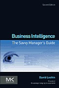 Business Intelligence: The Savvy Manager's Guide (Savvy Manager's Guides)