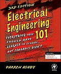 Electrical Engineering 101 3rd Edition Everything You Should Have Learned in School but Probably Didnt