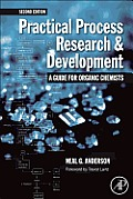 Practical Process Research and Development: a Guide for Organic Chemists (2ND 12 Edition)