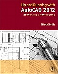 Up and Running With Autocad 2012: 2D Version (2ND 11 Edition)