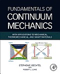Fundamentals of Continuum Mechanics: With Applications to Mechanical, Thermomechanical, and Smart Materials