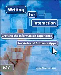 Writing for Interaction: Crafting the Information Experience for Web and Software Apps