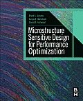 Microstructure-Sensitive Design for Performance Optimization