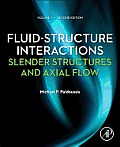 Fluid-Structure Interactions: Volume 1: Slender Structures and Axial Flow