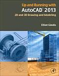 Up and Running with AutoCAD 2013: 2D and 3D Drawing and Modeling