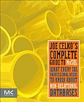 Joe Celko S Complete Guide to Nosql: What Every SQL Professional Needs to Know about Non-Relational Databases