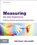 Measuring the User Experience 2nd Edition Collecting Analyzing & Presenting Usability Metrics