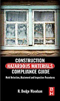 Construction Hazardous Materials Compliance Guide: Mold Detection, Abatement, and Inspection Procedures