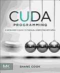 CUDA Programming A Developers Guide to Parallel Computing with GPUs