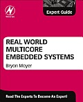 Real World Multicore Embedded Systems: A Practical Approach: Expert Guide