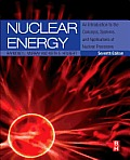 Nuclear Energy : an Introduction To the Concepts, Systems, and Applications of Nuclear Processes (7TH 15 Edition)