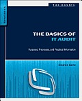 Basics of IT Audit Purposes Processes & Practical Information