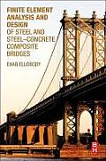 Finite Element Analysis and Design of Steel and Steel Concrete Composite Bridges