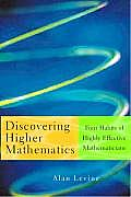 Discovering Higher Mathematics: Four Habits of Highly Effective Mathematicians