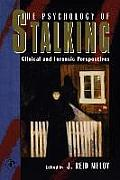 Psychology of Stalking Clinical & Forensic Perspectives
