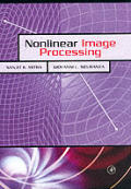 Nonlinear Image Processing (Academic Press Series in Communications, Networking and Multimedia)