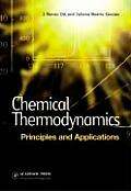 Chemical Thermodynamics : Principles and Applications (00 Edition)