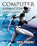 Computer Animation: Algorithms and Techniques (Morgan Kaufmann Series in Computer Graphics)