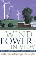 Wind Power in View: Energy Landscapes in a Crowded World (Sustainable World Series)