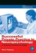 Successful Private Practice in Neuropsychology: A Scientist-Practitioner Model