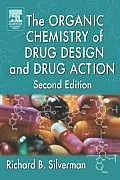 Organic Chemistry of Drug Design and Drug Action (2ND 04 Edition)