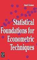 Statistical Foundations for Econometric Techniques (Economic Theory, Econometrics, and Mathematical Economics)