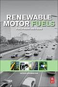 Renewable Motor Fuels: The Past, the Present and the Uncertain Future