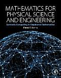 Mathematics For Physical Science & Engineering Symbolic Computing In Maple & Mathematica