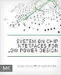 System on Chip Interfaces for Low Power Design
