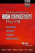 Making Enterprise Risk Management Pay Off How Leading Companies Implement Risk Management