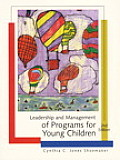 Leadership and Management of Programs for Young Children (2ND 00 Edition)