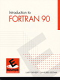 Introduction To Fortran 90 ((2ND)99 Edition)
