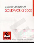 Graphics Concepts with Solidworks 2000 (Esource--The Prentice Hall Engineering Source)