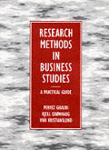 Research Methods in Business Studies; A Practical Guide
