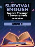 Survival English #2: Survival English Book Two: English Through Conversation