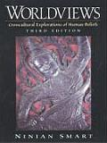 Worldviews Crosscultural Explorations of Human Beliefs