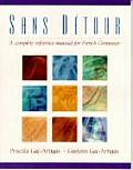 Sans D?tour: A Complete Reference Manual for French Grammar
